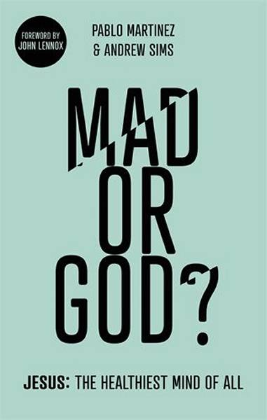 Mad or God?